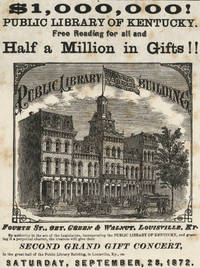 $1,000,000! PUBLIC LIBRARY OF KENTUCKY. FREE READING FOR ALL AND HALF A MILLION IN GIFTS!! [caption title]