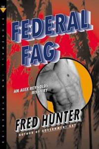 Federal Fag : An Alex Reynolds Mystery