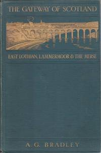 THE GATEWAY OF SCOTLAND East Lothian, Lammermoor and the Merse