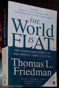 image of The World Is Flat: A Brief History Of the Globalised World in the Twenty-first Century