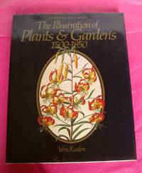 The Illustration of Plants and Gardens, 1500-1850
