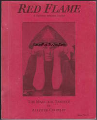 Red Flame, A Thelemic Research Journal. Issue No. 7, The Magickal Essence of Aleister Crowley