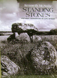 Standing Stones:  And Other Monuments of Early Ireland