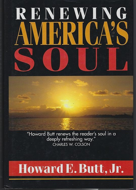 RENEWING AMERICA'S SOUL A Spiritual Psychology for Home, Work, and Nation, Butt, Howard