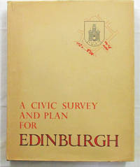 A Civic Survey & Plan for the City & Royal Burgh of Edinburgh Prepared for the Town Council