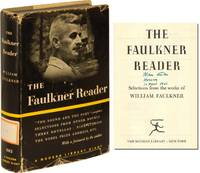 THE FAULKNER READER: Selections from the Works of William Faulkner