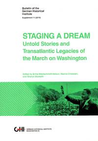 Staging a Dream: Untold Stories and Transatlantic Legacies of the March on Washington
