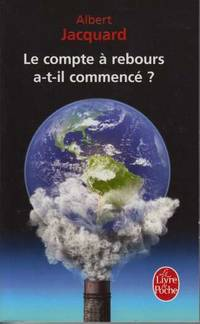 Le compte a rebours a t'il commence by Albert Jacquard - Paperback - 2011 - from davidlong68 and Biblio.com