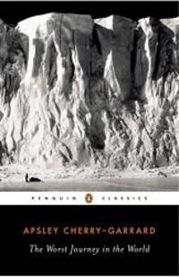 image of The Worst Journey in the World (Penguin Classics)