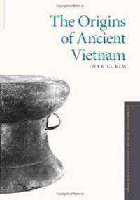 The Origins of Ancient Vietnam (Oxford Studies in the Archaeology of Ancient States) by Nam C. Kim - Hardcover - 2015-03-07 - from Books Express and Biblio.com