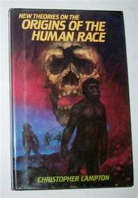 NEW THEORIES ON THE ORIGINS OF THE HUMAN RACE