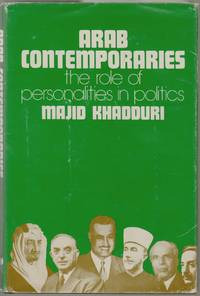 Arab Contemporaries, The Role of Personalities in Politics