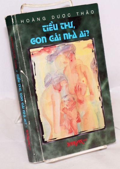 Westminster, CA: Saigon Nho, 1995. 288p., mildly worn wraps; Vietnamese language short stories.