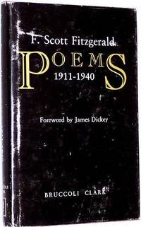 Poems: 1911-1940 by  F. Scott; Matthew J. Bruccoli (Editor) and James Dickey (Forward) Fitzgerald - 1st Edition - 1981 - from Idler Fine Books and Biblio.co.uk
