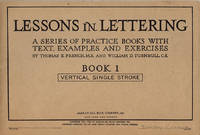 Lessons in Lettering: A Series of Practice Books with Text, Examples and Exercises (Book 1--Vertical Single Stroke)