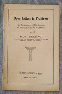 Open Letters to Profiteers. An Arraignment of Big Business In Its Relation to the World War