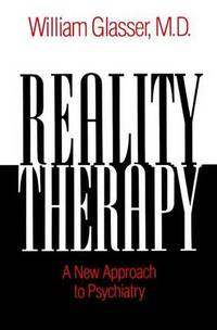 Reality Therapy: A New Approach to Psychiatry by William Glasser - Paperback - from The Saint Bookstore (SKU: A9780060904142)