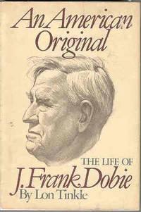 An American Original: The Life of J. Frank Dobie