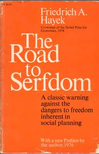 image of The Road to the Serfdom: A Classic Warning Against the Dangers to Freedom Inherent in Social Planning