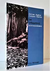 image of Le désarroi: Correspondance entre Julien Bigras et Jacques Ferron