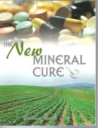 THE NEW MINERAL CURE by Doctors Health Press - Paperback - First Edition - 2004 - from Ravenswood Books and Biblio.co.uk