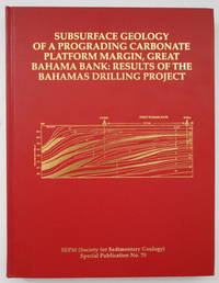 Subsurface Geology of a Prograding Carbonate Platform Margin, Great Bahama Bank: Results of the Bahamas Drilling Project (SEPM SPecial Publication, 70) by  Robert Warzeski Robert Ginsburg - Hardcover - 2001 - from Geology Books and Biblio.com