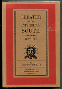Theater in the Ante Bellum South 1815-1861