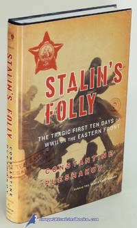 image of Stalin's Folly: The Tragic First Ten Days of World War II on the Eastern  Front