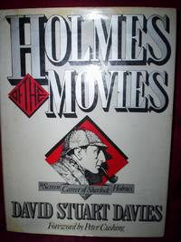 Holmes of the Movies : The Screen Career of Sherlock Holmes, foreword Peter Cushing,