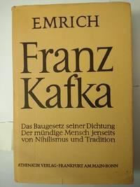 Franz Kafka - Das Baugesetz Seiner Dichtung / Der M Ndige Mensch Jenseits Von Nihilismus Und Tradition