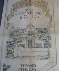 Stellenbosch Special Tercentenary Edition 1679-1979 - 300 Years of History: Supplement to The Argus, November 8 1979