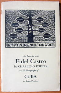 An Interview With Fidel Castro. With 22 Photographs of Cuba By Roger Prentice