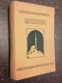 MUHAREBE :  DER ERLEBTE ROMAN EINES DEUTSCHEN FÜHRERS IM OSMANISCHEN HEERE 1916/17