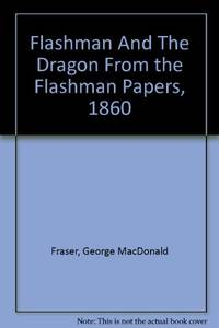 image of Flashman And The Dragon From the Flashman Papers, 1860