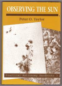 Observing the Sun by  Peter O Taylor - First Edition - 1992 - from Ainsworth Books and Biblio.com