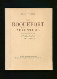 The Roquefort adventure.; Translated from the French by Mary Mian. Illus. by Yves Brayer. Wood engraving by… by  Henri Pourrat  - Paperback  - 1956  - from Calvello Books (SKU: 5605)