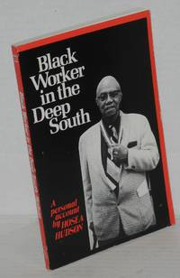 Black worker in the deep South; a personal record by  Hosea Hudson - Paperback - 1991 - from Bolerium Books Inc., ABAA/ILAB and Biblio.com