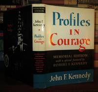 PROFILES IN COURAGE by  John F. ; Foreward Robert F. Kennedy Kennedy - Hardcover - Memorial Edition - 1964 - from Rare Book Cellar (SKU: 63782)
