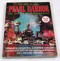 The Way It Was: Pearl Harbor, the Original Photographs