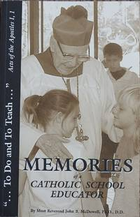 Memories of a Catholic School Educator : To Do and to Teach : Acts of the Apostles I, 1