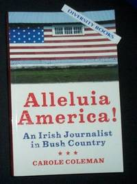 ALLELUIA AMERICA!: An Irish Journalist in Bush Country