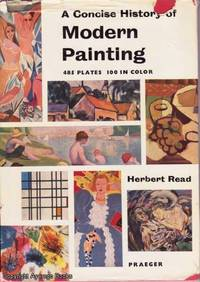 A Concise History of Modern Painting by Herbert Read - Paperback - 1959 - from Ayerego Books (IOBA) (SKU: 40907)