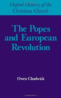 image of Popes and European Revolutuion (Oxford History of the Christian Church)