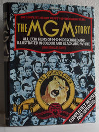 The MGM Story - The Complete History of Fifty-Seven Roaring Years