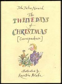 The Twelve Days of Christmas (Correspondence). Illustrated by Quentin Blake. by  John Julius NORWICH - Hardcover - from Chilton Books  (SKU: 43640)