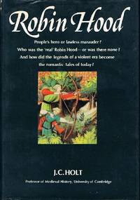Robin Hood by  Sir James Clarke Holt - First Printing - 1982 - from Round Table Books, LLC and Biblio.com