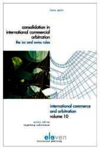 Consolidation in International Commercial Arbitration: The ICC and Swiss Rules (International Commerce and Arbitration) by Lara Pair - Hardcover - 2012-03-28 - from Books Express and Biblio.com