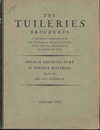 French Architecture as Source Material. (The Tuileries Brochures, Vol.  III., No.1, January 1931)