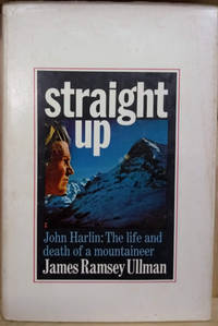 image of Straight Up:  The Life and Death of John Harlin
