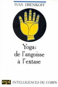 Le yoga de l'angoisse a l'extase